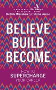Cover-Bild zu Believe. Build. Become von Wosskow, Debbie