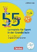 Cover-Bild zu Lernen im Spiel, 55 Lernspiele für Sport in der Grundschule, Für nachhaltiges und kompetenzorientiertes Lernen, Buch mit Kopiervorlagen über Webcode von Thieme, Ina