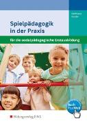 Cover-Bild zu Spielpädagogik in der Praxis für die sozialpädagogische Erstausbildung von Hoffmann, Susanne