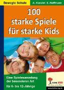 Cover-Bild zu 100 starke Spiele für starke Kids (eBook) von Kessler, Anette