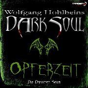 Cover-Bild zu Wolfgang Hohlbeins Dark Soul 1: Opferzeit (Audio Download) von Hohlbein, Wolfgang