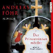 Cover-Bild zu Der Prinzessinnenmörder (Audio Download) von Föhr, Andreas