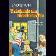 Cover-Bild zu Enid Blyton, Geheimnis um eine Tasse Tee (Audio Download) von Blyton, Enid