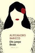 Cover-Bild zu Die junge Braut von Baricco, Alessandro