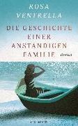Cover-Bild zu Die Geschichte einer anständigen Familie von Ventrella, Rosa