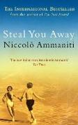 Cover-Bild zu Steal You Away von Ammaniti, Niccolo