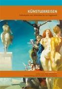 Cover-Bild zu Künstlerreisen von Tacke, Andreas (Hrsg.)