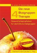 Cover-Bild zu Die neue 4 Blutgruppen-Therapie von D'Adamo, James L.
