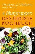 Cover-Bild zu 4 Blutgruppen - Das große Kochbuch von D'Adamo, Peter J.