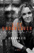 Cover-Bild zu Life Undercover von Fox, Amaryllis