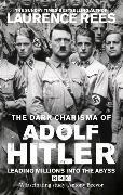 Cover-Bild zu The Dark Charisma of Adolf Hitler von Rees, Laurence