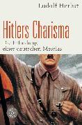 Cover-Bild zu Hitlers Charisma von Herbst, Ludolf