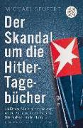 Cover-Bild zu Der Skandal um die Hitler-Tagebücher von Seufert, Michael