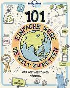 Cover-Bild zu 101 einfache Wege, die Welt zu retten