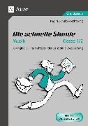 Cover-Bild zu Die schnelle Stunde Musik Klasse 1-2 von Schulze-Oechtering, Regina