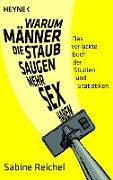 Cover-Bild zu Warum Männer, die staubsaugen, mehr Sex haben (eBook) von Reichel, Sabine