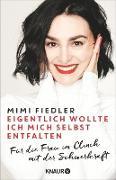 Cover-Bild zu Eigentlich wollte ich mich selbst entfalten (eBook) von Fiedler, Mimi