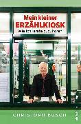 Cover-Bild zu Mein kleiner Erzählkiosk (eBook) von Busch, Christoph