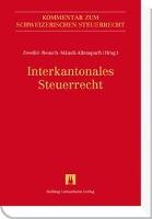 Cover-Bild zu Interkantonales Steuerrecht von Zweifel, Martin (Hrsg.)