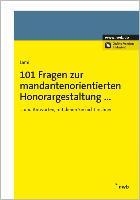 Cover-Bild zu 101 Fragen zur mandantenorientierten Honorargestaltung von Lami, Stefan