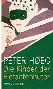 Cover-Bild zu Die Kinder der Elefantenhüter von Hoeg, Peter