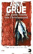 Cover-Bild zu Die guten Frauen von Christianssund von Grue, Anna