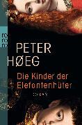 Cover-Bild zu Die Kinder der Elefantenhüter von Høeg, Peter