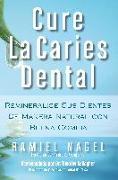 Cover-Bild zu Cure La Caries Dental von Nagel, Ramiel