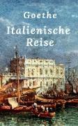 Cover-Bild zu Goethe: Italienische Reise (eBook) von Goethe, Johann Wolfgang von