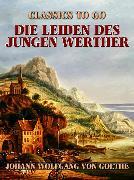 Cover-Bild zu Die Leiden des jungen Werther (eBook) von von Goethe, Johann Wolfgang