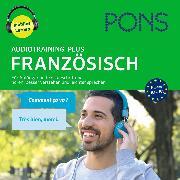 Cover-Bild zu PONS Audiotraining Plus FRANZÖSISCH. Für Anfänger und Fortgeschrittene (Audio Download) von Pons