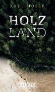 Cover-Bild zu Holzland von Moser, Karl