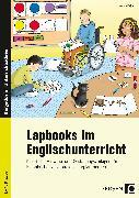 Cover-Bild zu Lapbooks im Englischunterricht - 1.- 4. Klasse von Keßler, Yvonne