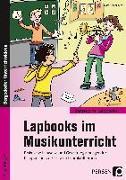 Cover-Bild zu Lapbooks im Musikunterricht - 1.-4. Klasse von Kirschbaum, Klara