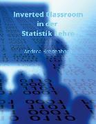 Cover-Bild zu Inverted Classroom in der Statistik Lehre (eBook) von Breitenbach, Andrea