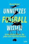 Cover-Bild zu Unnützes Fußballwissen von Michel, Daniel