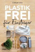 Cover-Bild zu Plastikfrei für Einsteiger von Schulz, Christoph