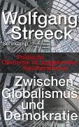 Cover-Bild zu Zwischen Globalismus und Demokratie von Streeck, Wolfgang