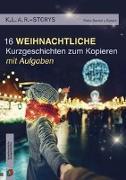 Cover-Bild zu K.L.A.R. Storys: 16 weihnachtliche Kurzgeschichten zum Kopieren   mit Aufgaben von Bartoli y Eckert, Petra
