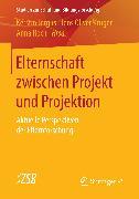 Cover-Bild zu Elternschaft zwischen Projekt und Projektion (eBook) von Roch, Anna (Hrsg.)
