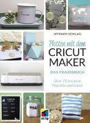 Cover-Bild zu Plotten mit dem Cricut Maker von Schlag, Myriam