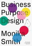 Cover-Bild zu Business Purpose Design (eBook) von Smith, Monika