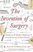 Cover-Bild zu Invention of Surgery (eBook) von Schneider, David