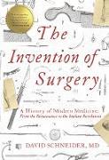 Cover-Bild zu The Invention of Surgery (eBook) von Schneider, David