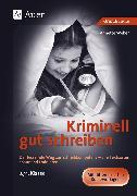 Cover-Bild zu Kriminell gut schreiben Klasse 3 und 4 von Weber, Annette