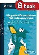 Cover-Bild zu Die große Hörverstehen-Methodensammlung (eBook) von Reichel, Sabine