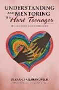 Cover-Bild zu Understanding and Mentoring the Hurt Teenager von Baranovich, Diana-Lea