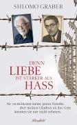 Cover-Bild zu Denn Liebe ist stärker als Hass (eBook) von Graber, Shlomo