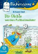 Cover-Bild zu Die Olchis werden Fußballmeister (eBook) von Dietl, Erhard