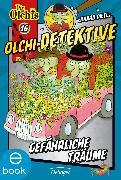 Cover-Bild zu Olchi-Detektive. Gefährliche Träume (eBook) von Dietl, Erhard